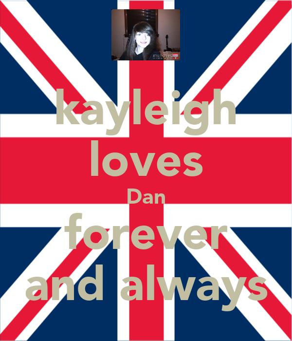 kayleigh loves Dan forever and always
