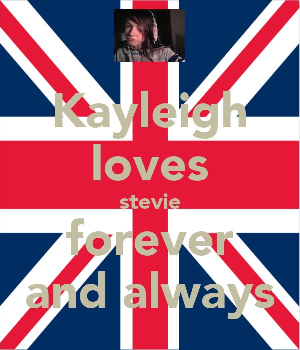 Kayleigh loves stevie forever and always