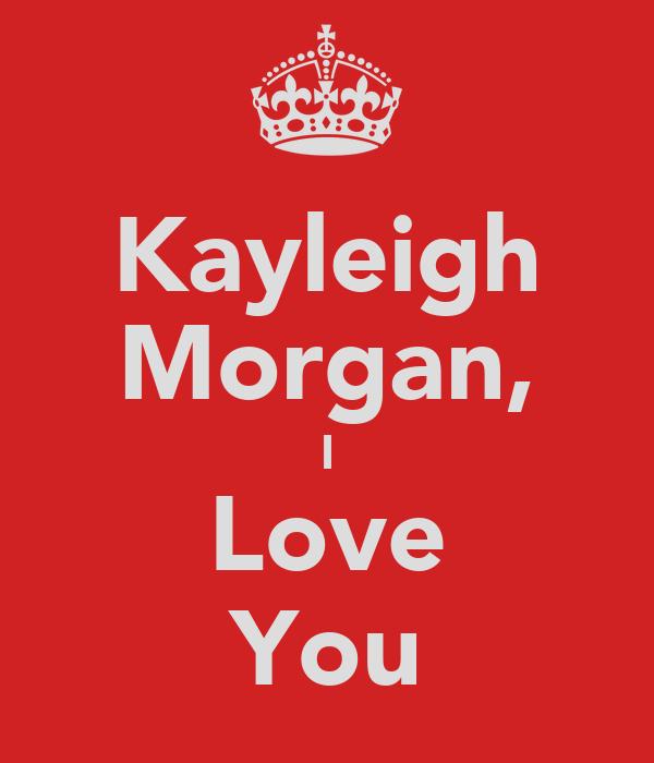 Kayleigh Morgan, I Love You