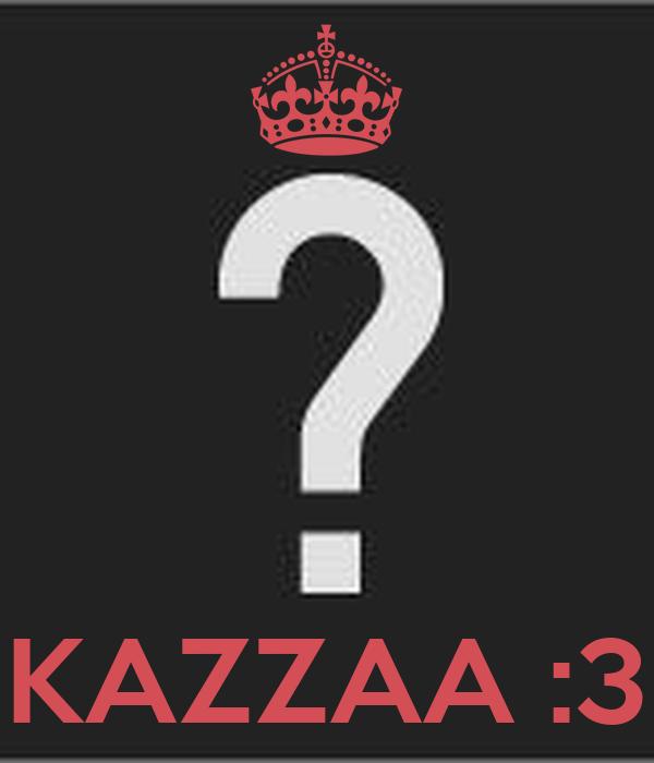 KAZZAA :3