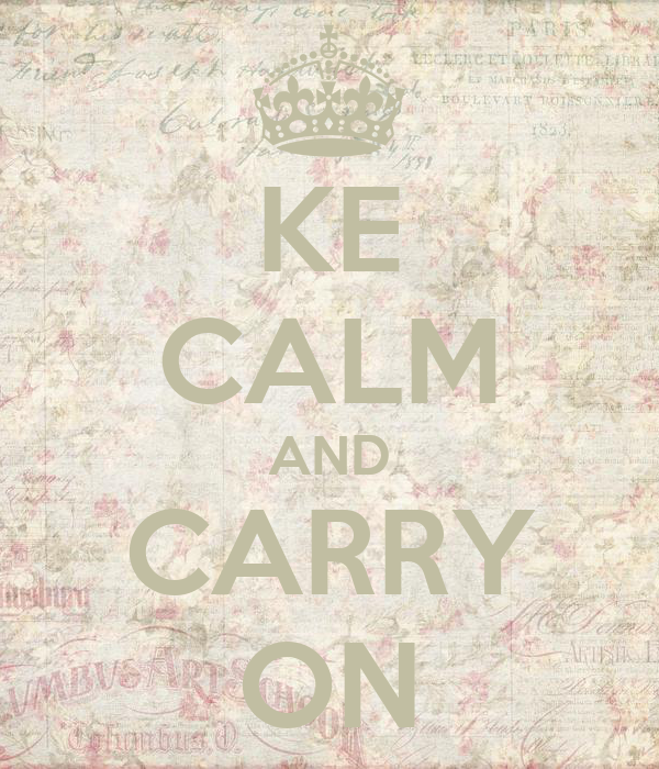 KE CALM AND CARRY ON