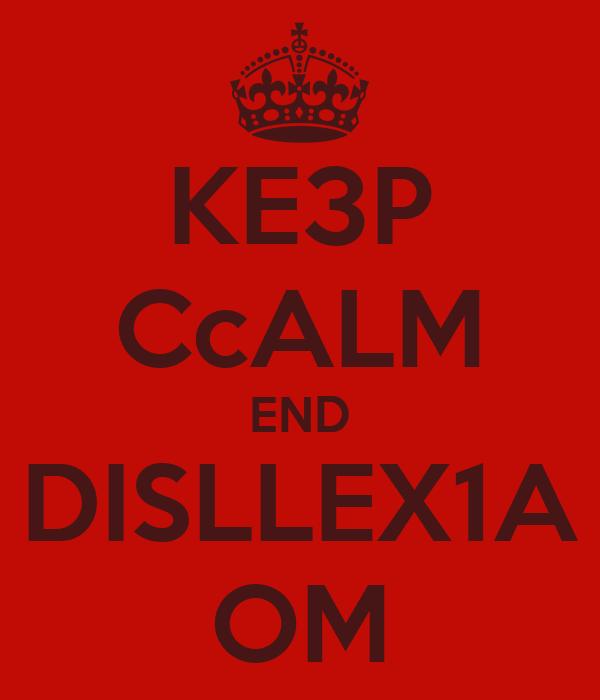 KE3P CcALM END DISLLEX1A OM