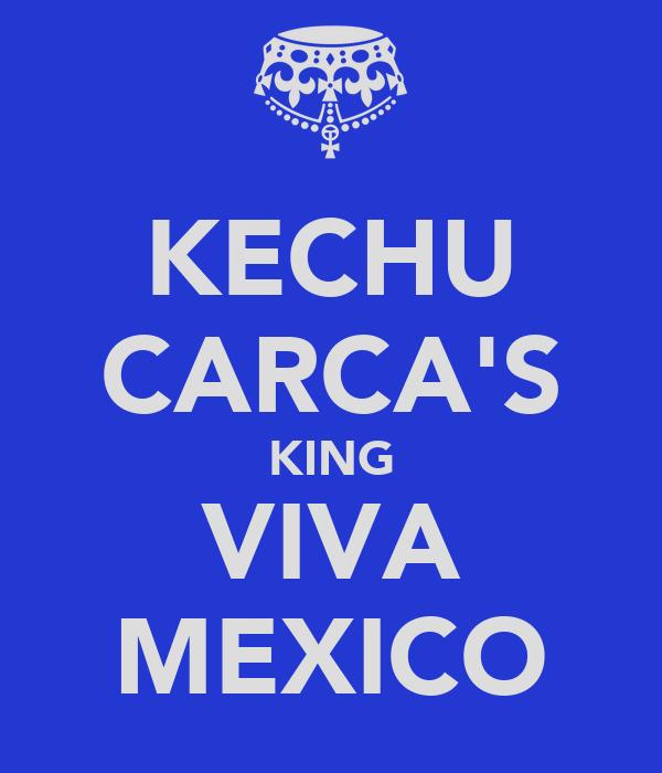 KECHU CARCA'S KING VIVA MEXICO
