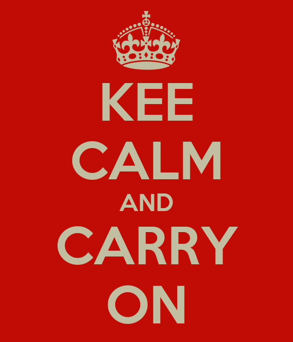 KEE CALM AND CARRY ON