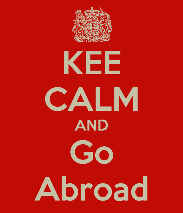 KEE CALM AND Go Abroad