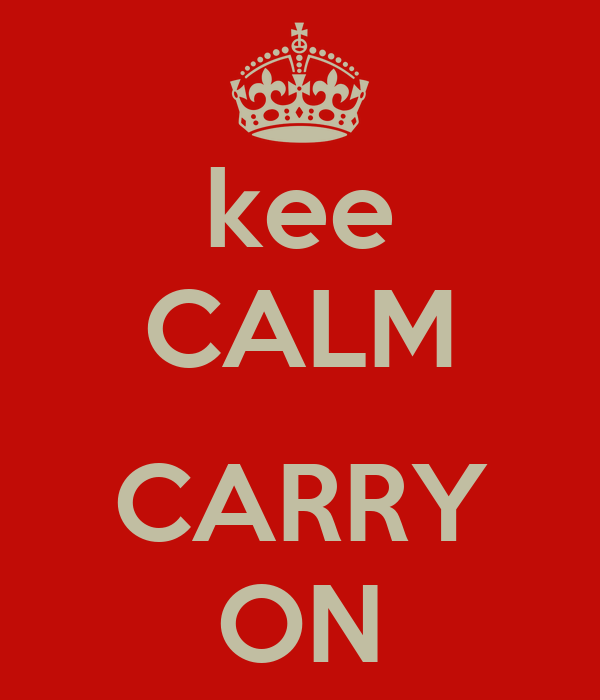 kee CALM  CARRY ON