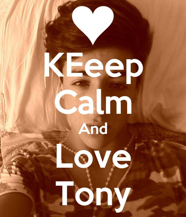KEeep Calm And Love Tony