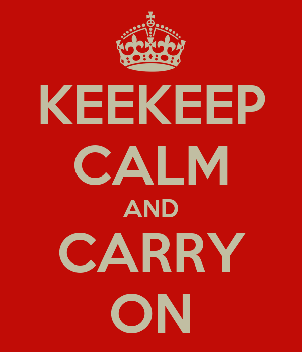 KEEKEEP CALM AND CARRY ON