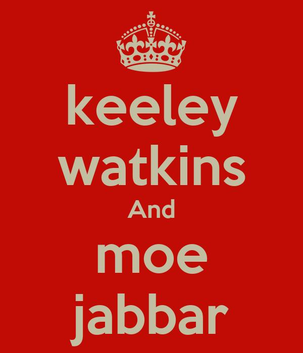keeley watkins And moe jabbar