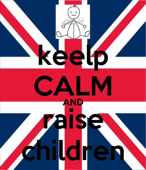 keelp CALM AND raise children