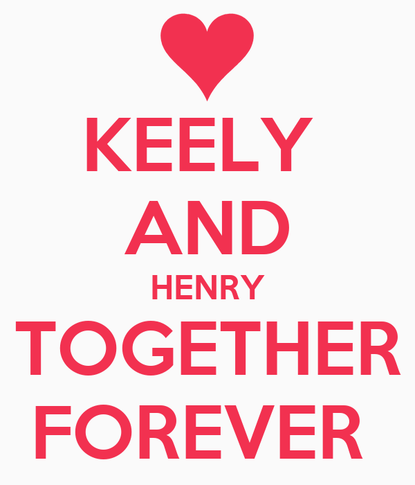 KEELY  AND HENRY TOGETHER FOREVER