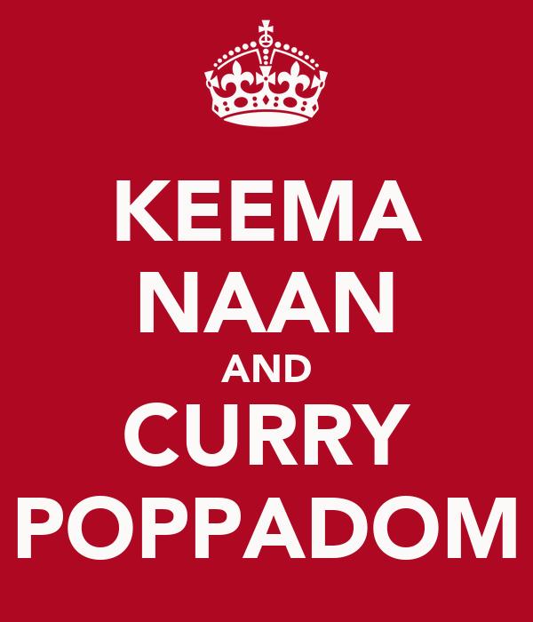 KEEMA NAAN AND CURRY POPPADOM