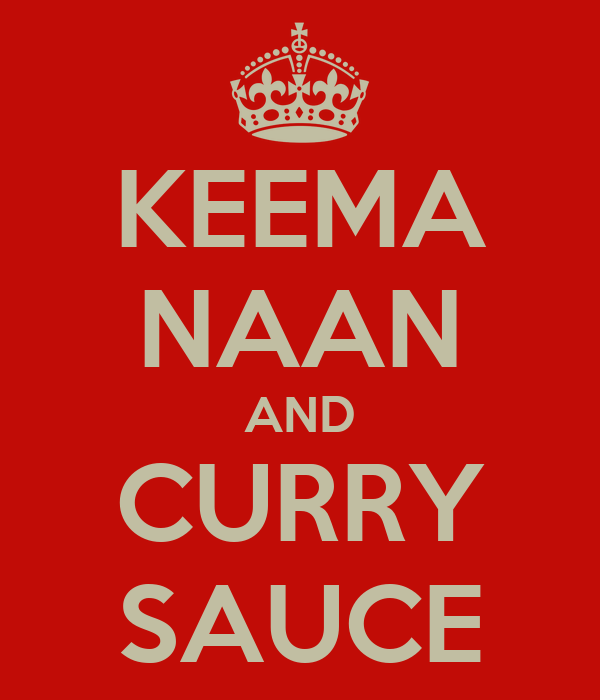 KEEMA NAAN AND CURRY SAUCE