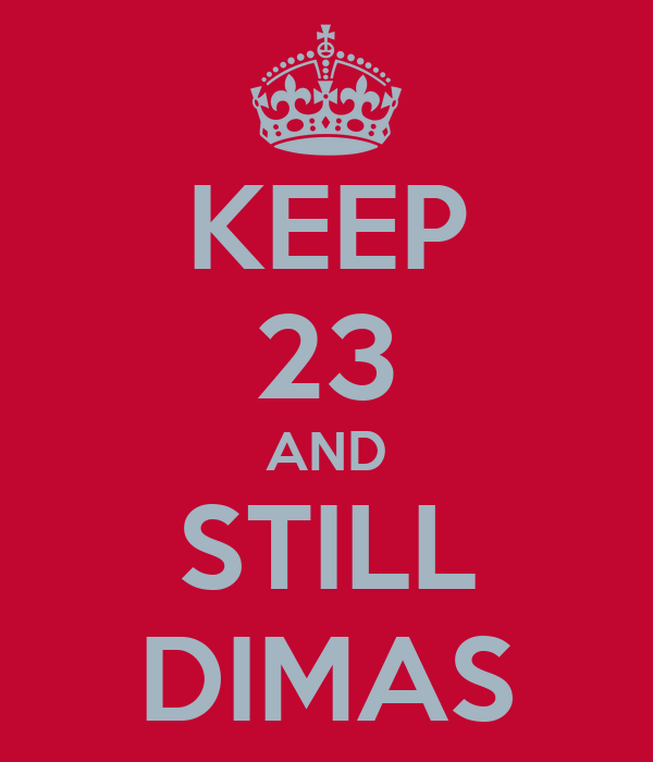 KEEP 23 AND STILL DIMAS