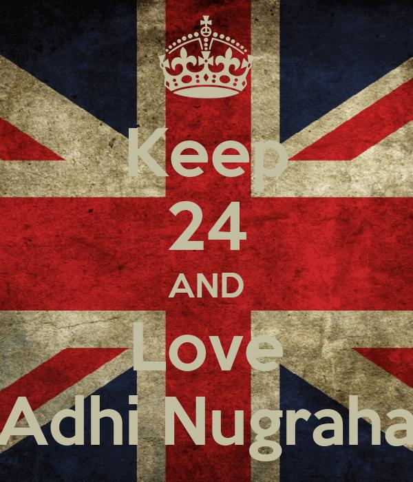 Keep 24 AND Love Adhi Nugraha