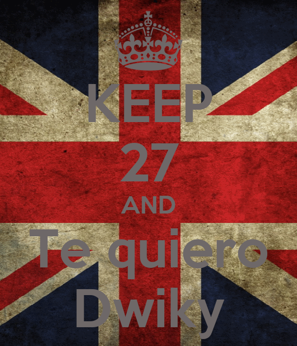KEEP 27 AND Te quiero Dwiky