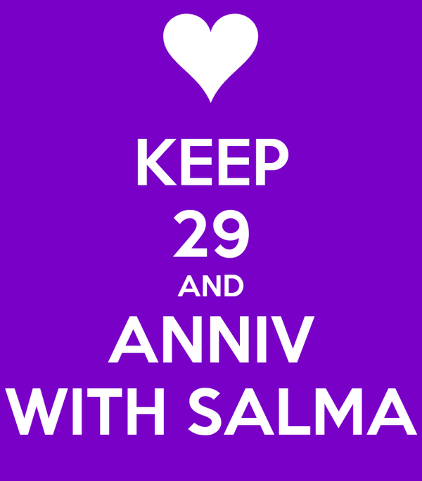 KEEP 29 AND ANNIV WITH SALMA