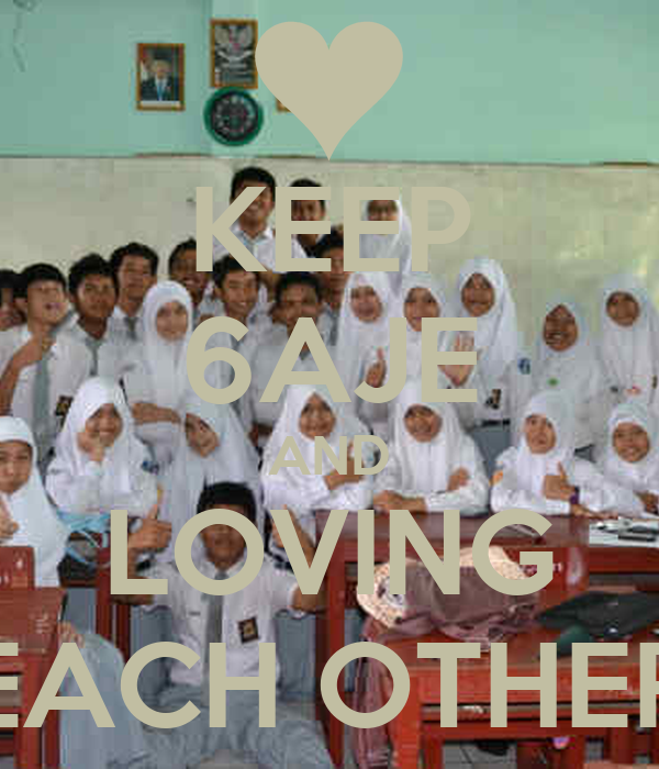 KEEP 6AJE AND LOVING EACH OTHER