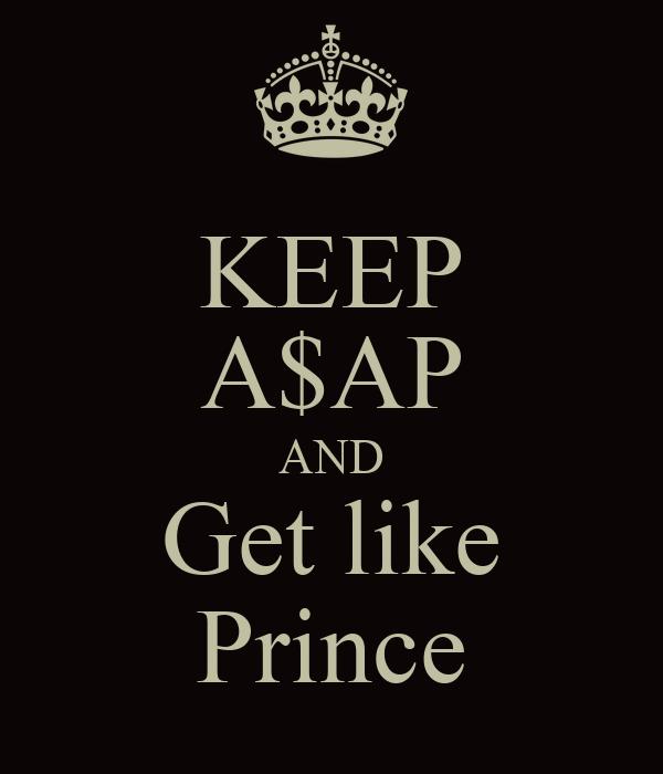 KEEP A$AP AND Get like Prince
