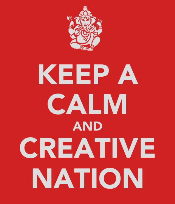 KEEP A CALM AND CREATIVE NATION