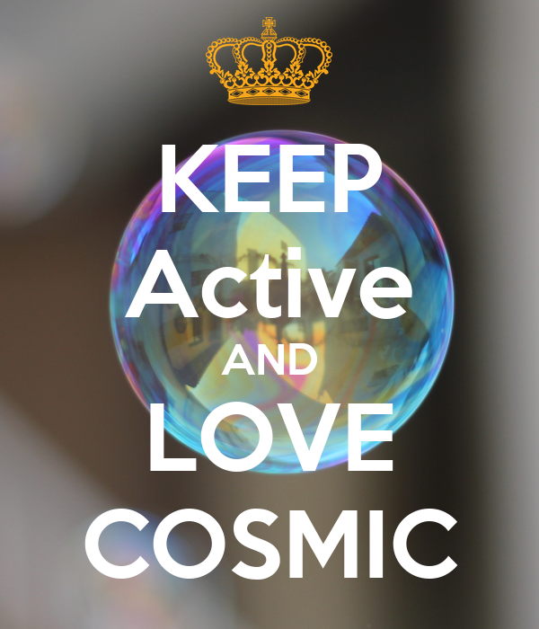 KEEP Active AND LOVE COSMIC