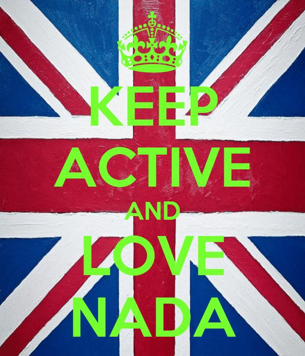 KEEP ACTIVE AND LOVE NADA
