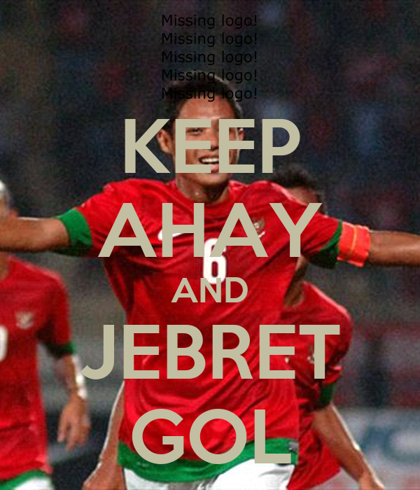 KEEP AHAY AND JEBRET GOL