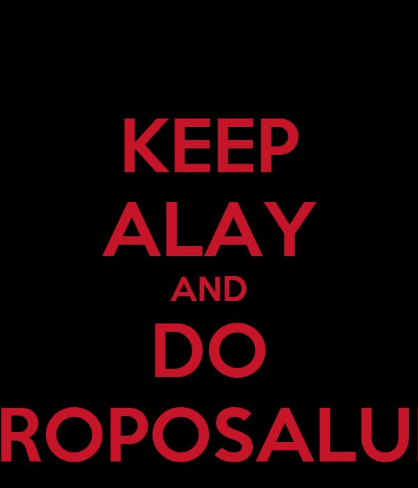 KEEP ALAY AND DO PROPOSALUN