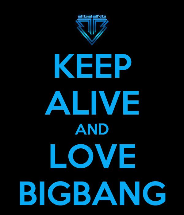 KEEP ALIVE AND LOVE BIGBANG