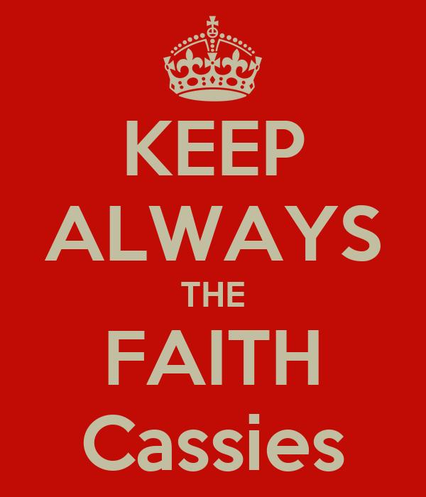 KEEP ALWAYS THE FAITH Cassies
