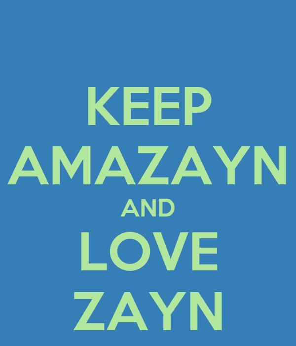 KEEP AMAZAYN AND LOVE ZAYN