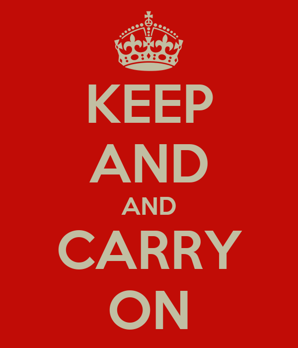 KEEP AND AND CARRY ON