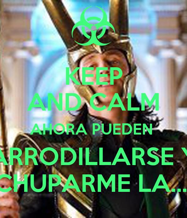 KEEP AND CALM AHORA PUEDEN  ARRODILLARSE Y CHUPARME LA....