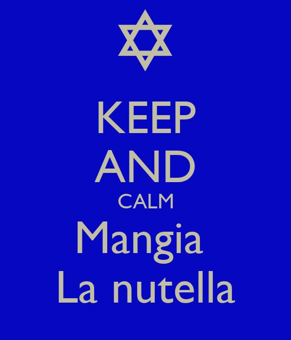 KEEP AND CALM Mangia  La nutella