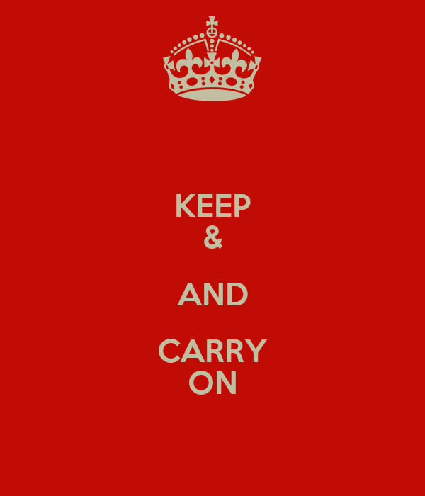 KEEP & AND CARRY ON