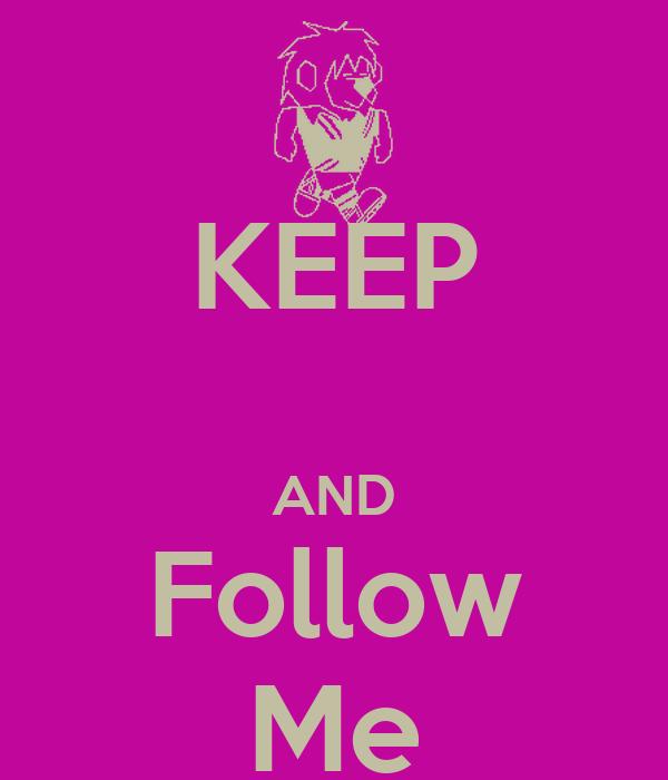 KEEP  AND Follow Me