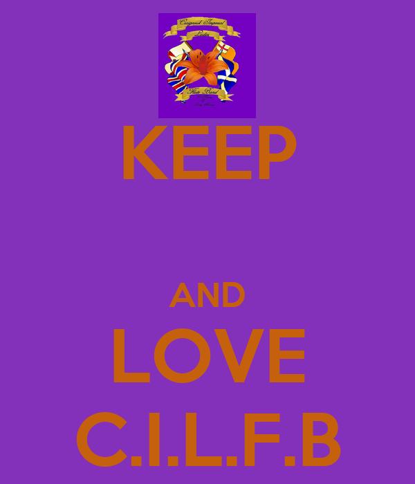 KEEP  AND LOVE C.I.L.F.B