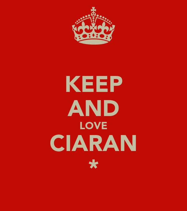 KEEP AND LOVE CIARAN *