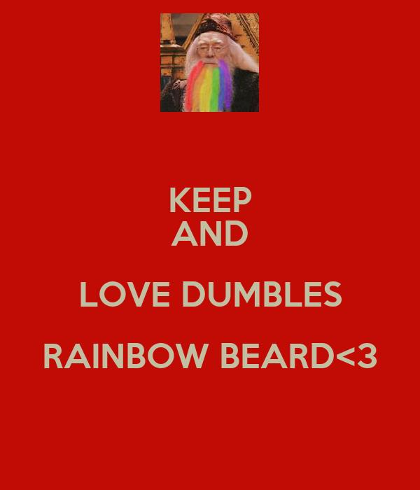KEEP AND LOVE DUMBLES RAINBOW BEARD<3