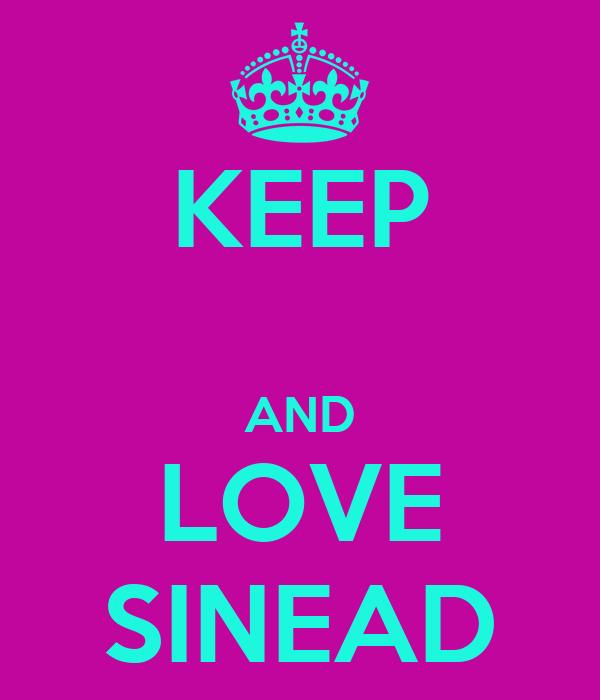 KEEP  AND LOVE SINEAD