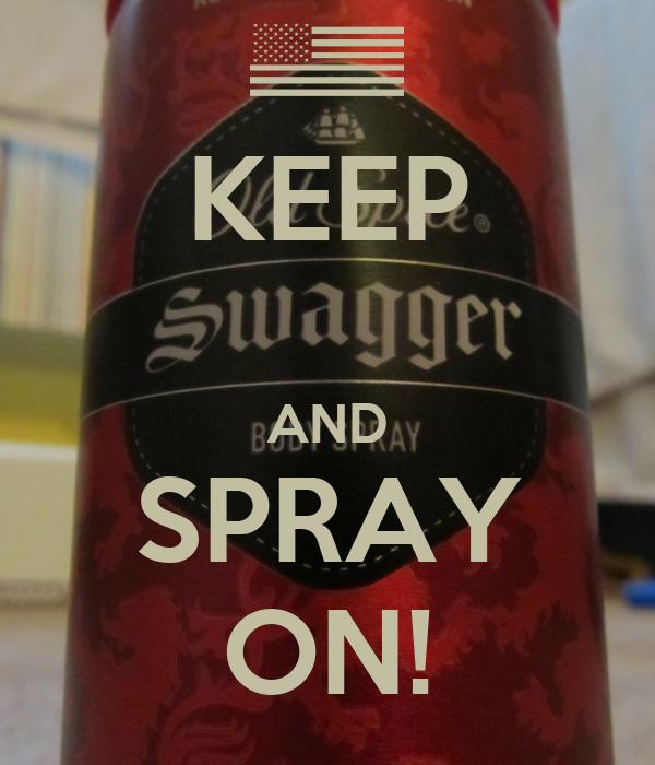 KEEP  AND SPRAY ON!