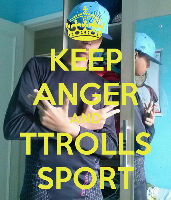 KEEP ANGER AND TTROLLS SPORT