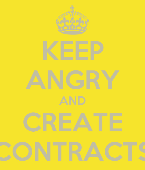 KEEP ANGRY AND CREATE CONTRACTS