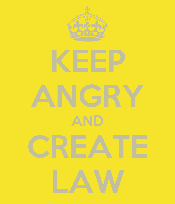 KEEP ANGRY AND CREATE LAW
