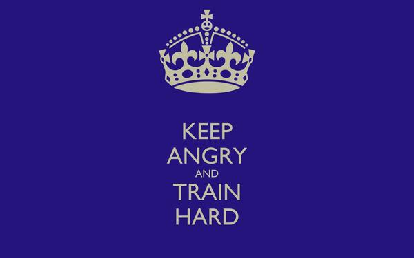 KEEP ANGRY AND TRAIN HARD