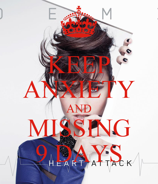 KEEP ANXIETY AND MISSING 9 DAYS