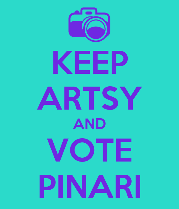 KEEP ARTSY AND VOTE PINARI