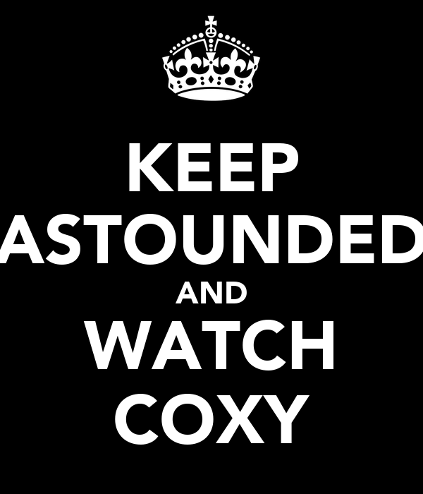 KEEP ASTOUNDED AND WATCH COXY