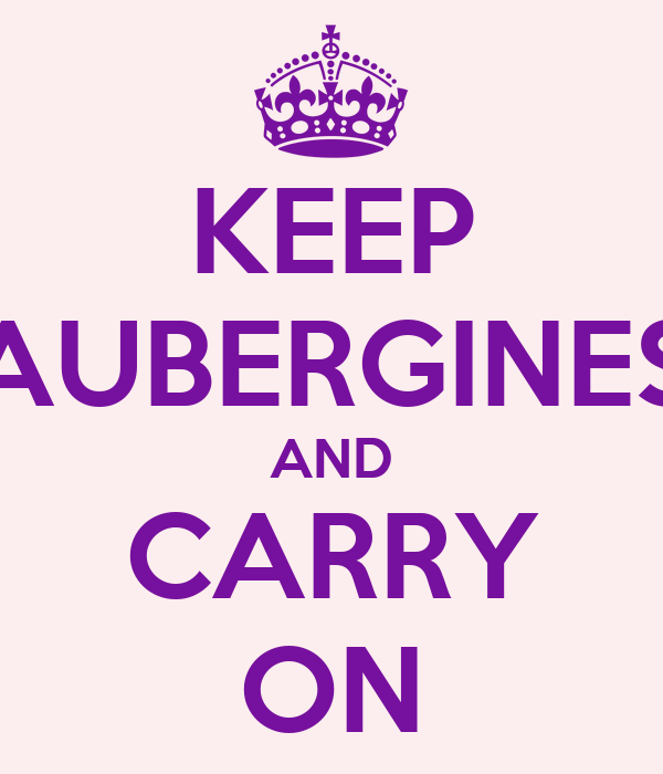 KEEP AUBERGINES AND CARRY ON