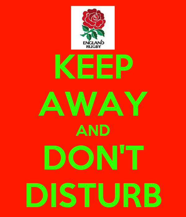 KEEP AWAY AND DON'T DISTURB